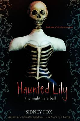Haunted Lily: The Nightmare Ball (Hardback)