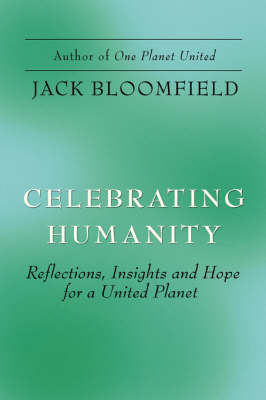 Celebrating Humanity: Reflections, Insights and Hope for a United Planet (Paperback)