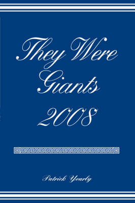 They Were Giants 2008 (Paperback)