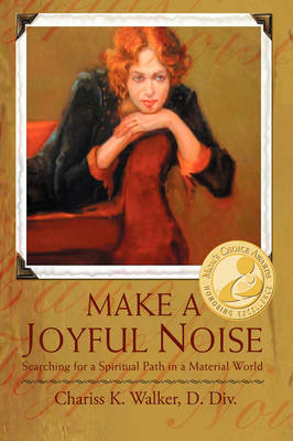 Make a Joyful Noise: Searching for a Spiritual Path in a Material World (Hardback)