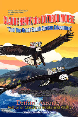 Claude Henry, the Iditarod Mouse: And the Great South African Adventure (Paperback)