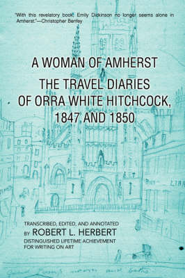 A Woman of Amherst: The Travel Diaries of Orra White Hitchcock, 1847 and 1850 (Hardback)
