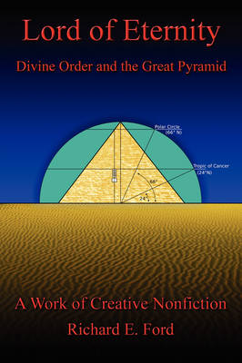 Lord of Eternity: Divine Order and the Great Pyramid (Hardback)