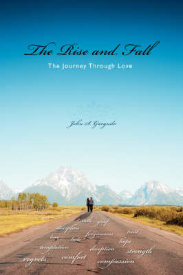 The Rise and Fall: The Journey Through Love (Paperback)