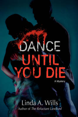 Dance Until You Die: A Mystery (Hardback)