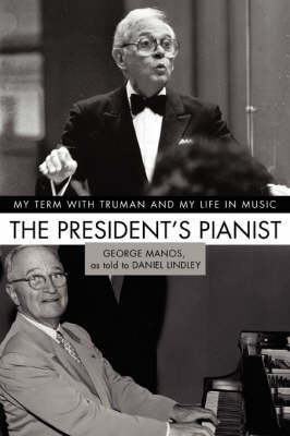 The President's Pianist: My Term with Truman and My Life in Music (Hardback)