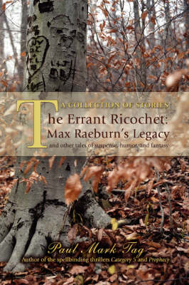 The Errant Ricochet: Max Raeburn's Legacy: And Other Tales of Suspense, Humor, and Fantasy (Hardback)