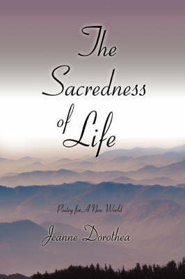 The Sacredness of Life: Poetry for a New World (Paperback)