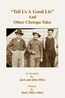 Tell Us a Good Lie and Other Chetopa Tales (Paperback)