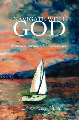 Navigate with God: Journey Through Perseverance (Paperback)