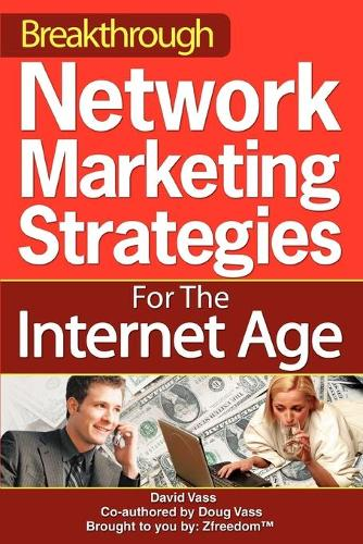 Breakthrough Network Marketing Strategies for the Internet Age (Paperback)