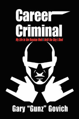 Career Criminal: My Life in the Russian Mob Until the Day I Died (Paperback)