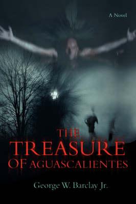 The Treasure of Aguascalientes (Paperback)