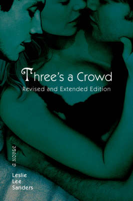 Three's a Crowd: Revised and Extended Edition (Paperback)