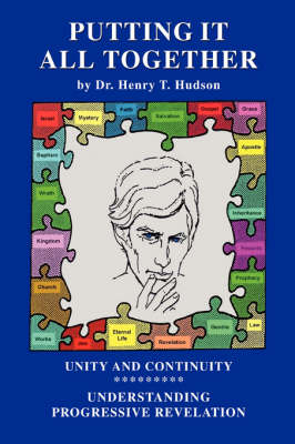Putting It All Together: Understanding and Utilizing Progressive Revelational Development (Paperback)