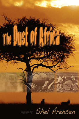 The Dust of Africa: You Can't Wash the Dust of Africa Off Your Feet--African Proverb (Paperback)