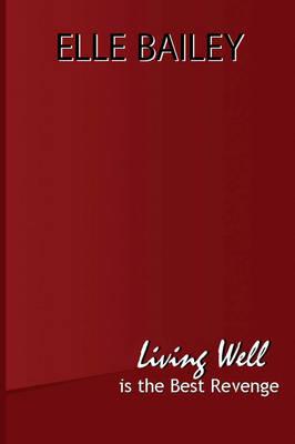 Living Well Is the Best Revenge (Paperback)