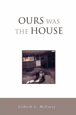 Ours Was the House (Paperback)