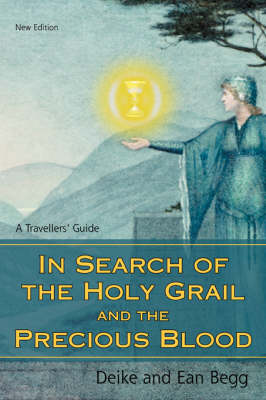 In Search of the Holy Grail and the Precious Blood: A Travellers' Guide (Paperback)
