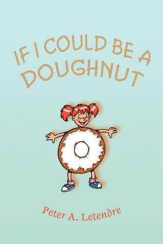 If I Could Be a Doughnut (Paperback)