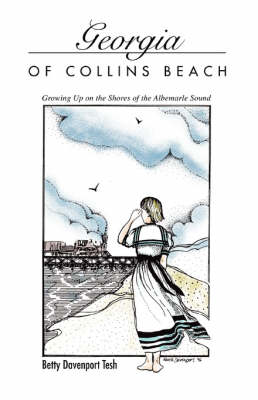 Georgia of Collins Beach: Growing Up on the Shores of the Albemarle Sound (Paperback)