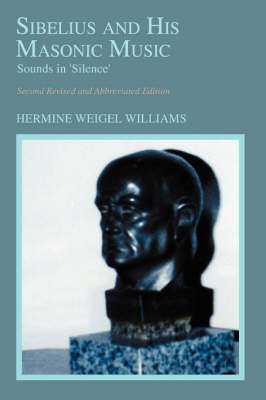 Sibelius and His Masonic Music: Sounds in 'Silence' (Paperback)
