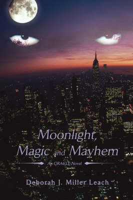 Moonlight, Magic and Mayhem: An Oracle Novel (Paperback)