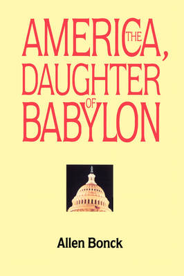 America, the Daughter of Babylon (Paperback)