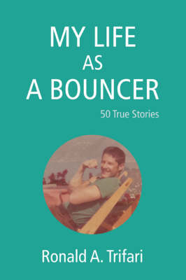 My Life as a Bouncer: 50 True Stories (Paperback)