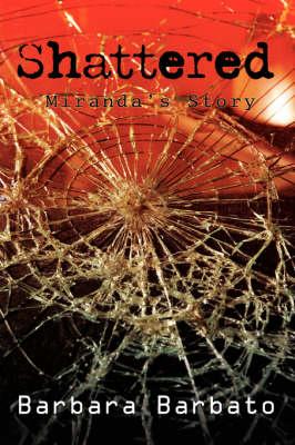 Shattered: Miranda's Story (Paperback)
