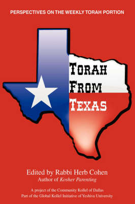 Torah from Texas: Perspectives on the Weekly Torah Portion (Hardback)