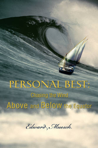 Personal Best: Chasing the Wind Above and Below the Equator (Paperback)