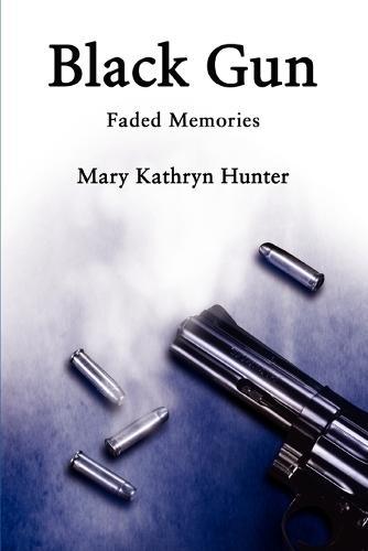 Black Gun: Faded Memories (Paperback)