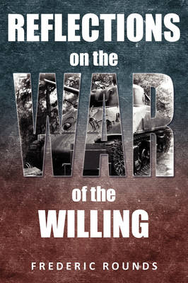 Reflections on the War of the Willing (Hardback)
