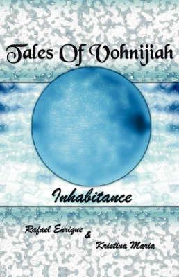 Tales of Vohnijiah: Inhabitance (Paperback)
