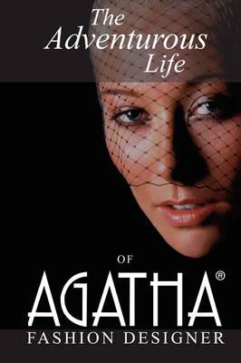 The Adventurous Life of Agatha: Fashion Designer (Hardback)