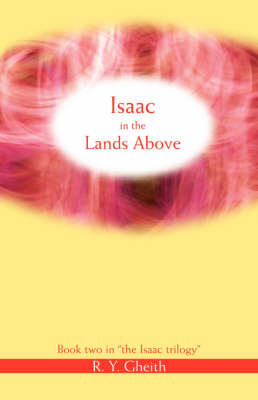 Isaac in the Lands Above: Book Two in the Isaac Trilogy (Paperback)