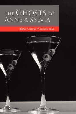 The Ghosts of Anne & Sylvia (Paperback)