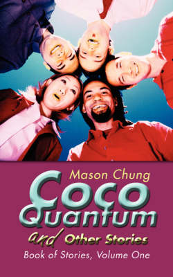 Coco Quantum and Other Stories: Book of Stories, Volume One (Paperback)