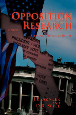 Opposition Research: Stealing the White House (Paperback)
