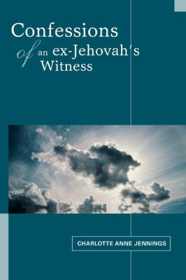 Confessions of an Ex-Jehovah's Witness (Paperback)