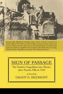 Sign of Passage: The Punitive Expedition Into Mexico After Pancho Villa in 1916 (Paperback)