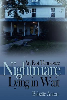 An East Tennessee Nightmare Lying in Wait (Hardback)