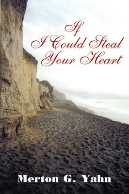 If I Could Steal Your Heart (Hardback)
