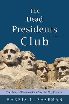The Dead Presidents Club: Tom Paine's Common Sense for the 21st Century (Paperback)