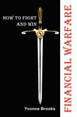 Financial Warfare: How to Fight and Win (Paperback)