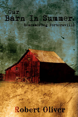 Our Barn in Summer: Remembering Portersville (Paperback)