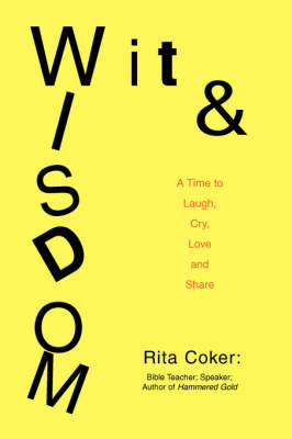 Wit and Wisdom: A Time to Laugh, Cry, Love and Share (Paperback)