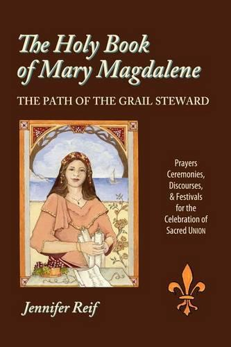 The Holy Book of Mary Magdalene: The Path of the Grail Steward (Paperback)