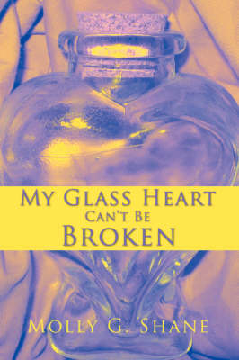 My Glass Heart Can't Be Broken (Paperback)